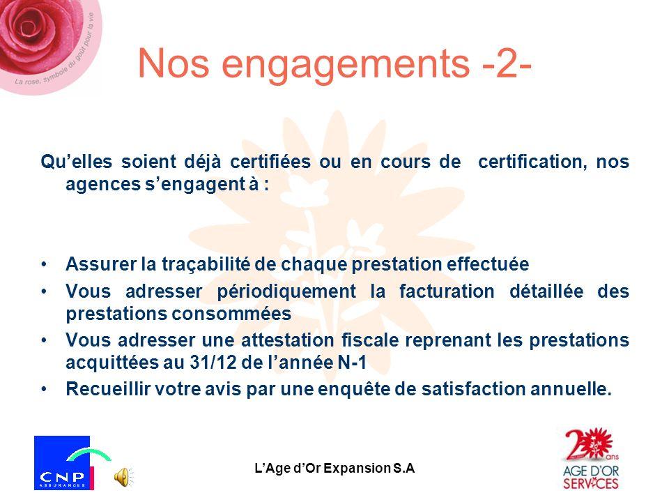 LAge dOr Expansion S.A Nos engagements Quelles soient déjà certifiées ou en cours de certification, nos agences sengagent à : Enregistrer votre demand