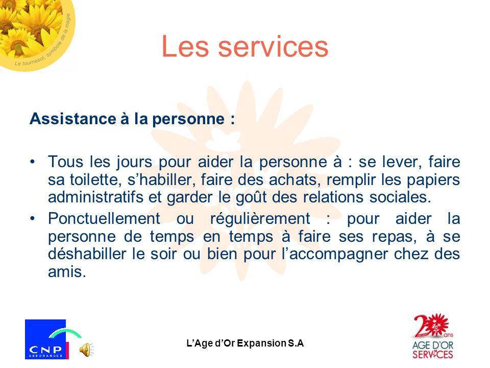 LAge dOr Expansion S.A Les services Notre réseau propose différents types de services décrits dans les diapositives suivantes. Aide ménagère : Ponctue