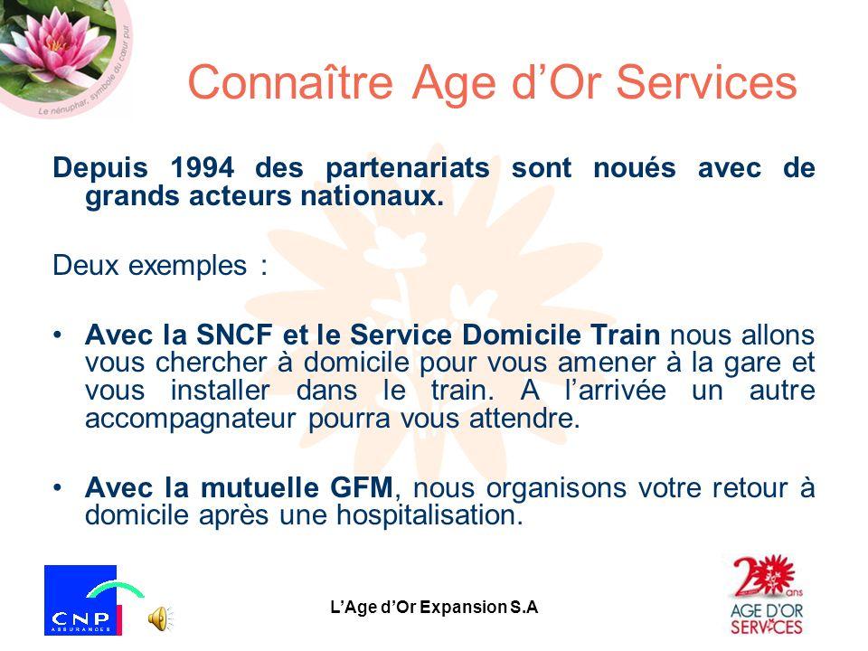 LAge dOr Expansion S.A Connaître Age dOr Services Depuis 1994 des partenariats sont noués avec de grands acteurs nationaux.