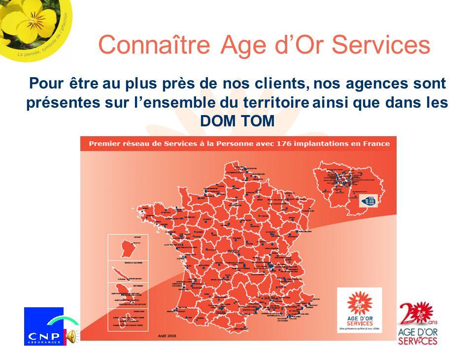 LAge dOr Expansion S.A Connaître Age dOr Services Pour être au plus près de nos clients, nos agences sont présentes sur lensemble du territoire ainsi que dans les DOM TOM