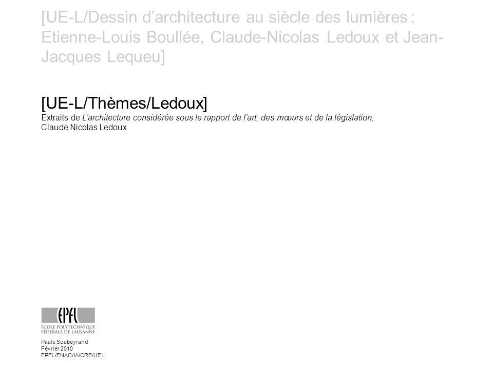 [UE-L/Dessin darchitecture au siècle des lumières : Etienne-Louis Boullée, Claude-Nicolas Ledoux et Jean- Jacques Lequeu] [UE-L/Thèmes/Ledoux] Extrait