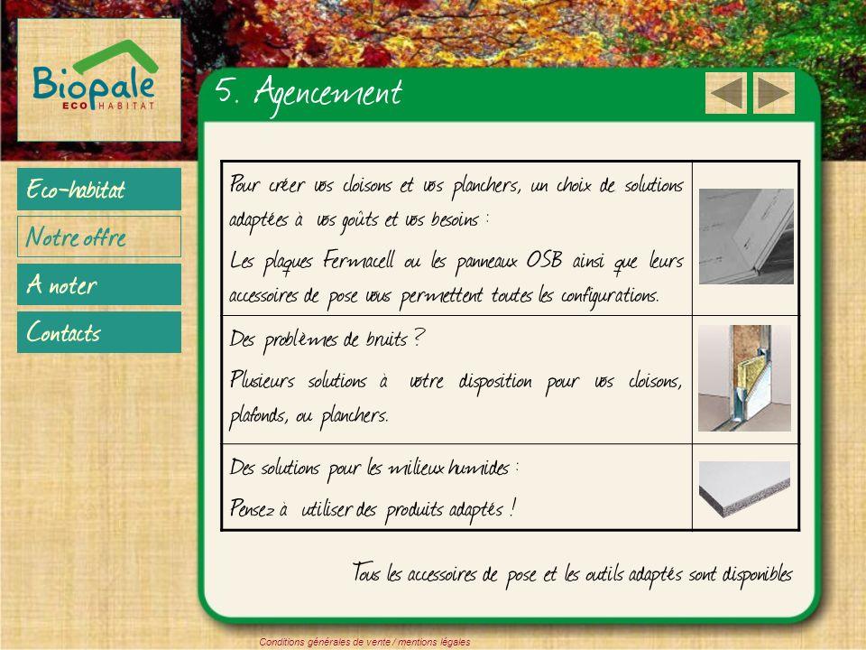 5. Agencement Eco-habitat Notre offre A noter Contacts Conditions générales de vente / mentions légales Pour créer vos cloisons et vos planchers, un c