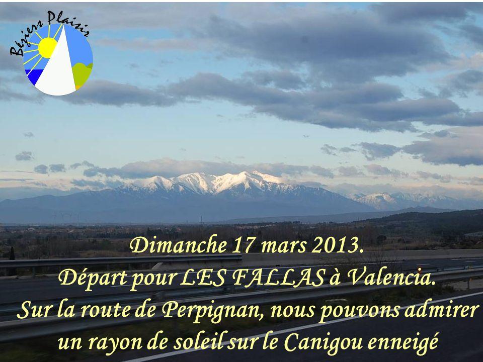 Dimanche 17 mars 2013.Départ pour LES FALLAS à Valencia.
