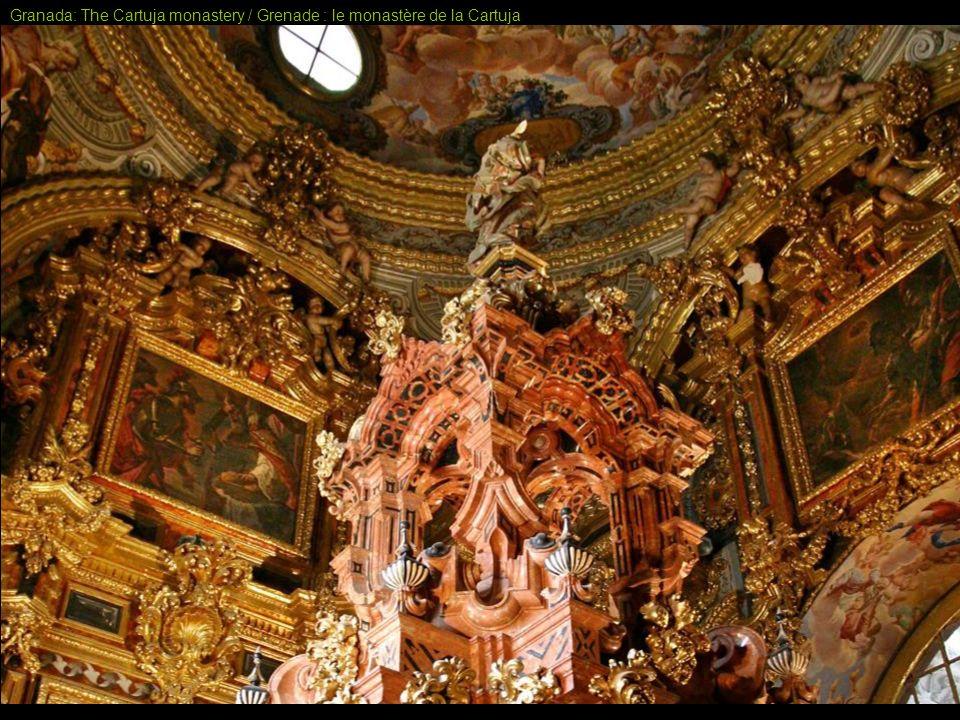 Granada: The Cartuja monastery – a Christian Alhambra / Grenade : le monastère de la Cartuja – un Alhambra chrétien