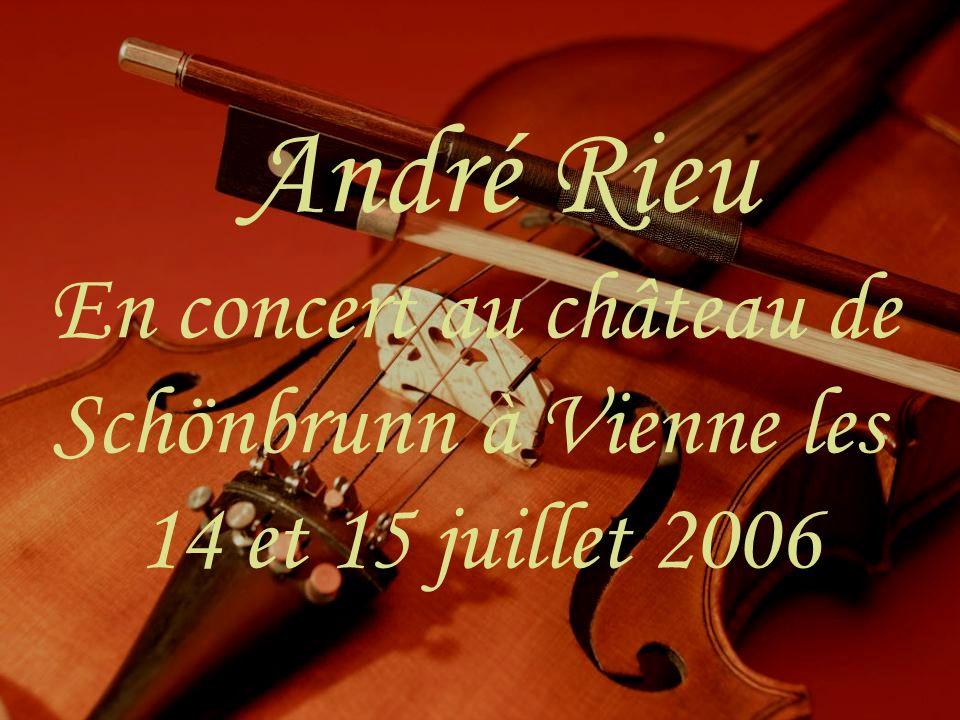 André Rieu En concert au château de Schönbrunn à Vienne les 14 et 15 juillet 2006