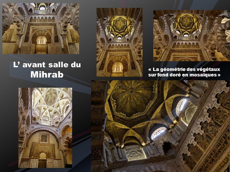 Les nefs d Al-Hakam II avec ses arcs polylobés Chapelle de Villaviciosa Coupole latérale de lavant salle du Mirhab LA MAQSURA et ses trois chapelles