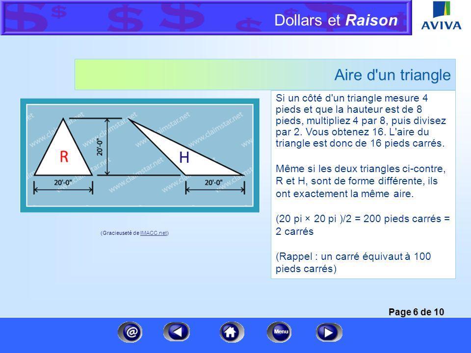 Dollars et Raison Menu Aire d'un triangle Ce triangle pourrait être le pignon d'un toit ou une section d'un plafond découpé. Pour calculer l'aire : ba