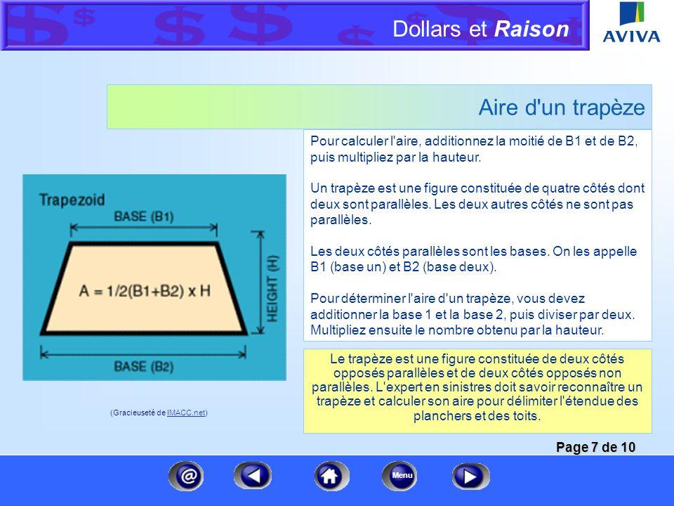 Dollars et Raison Menu Aire d'un triangle Si un côté d'un triangle mesure 4 pieds et que la hauteur est de 8 pieds, multipliez 4 par 8, puis divisez p