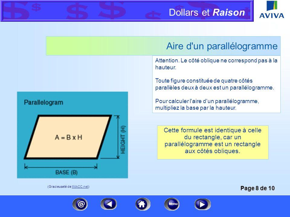 Dollars et Raison Menu Aire d'un trapèze Le trapèze est une figure constituée de deux côtés opposés parallèles et de deux côtés opposés non parallèles