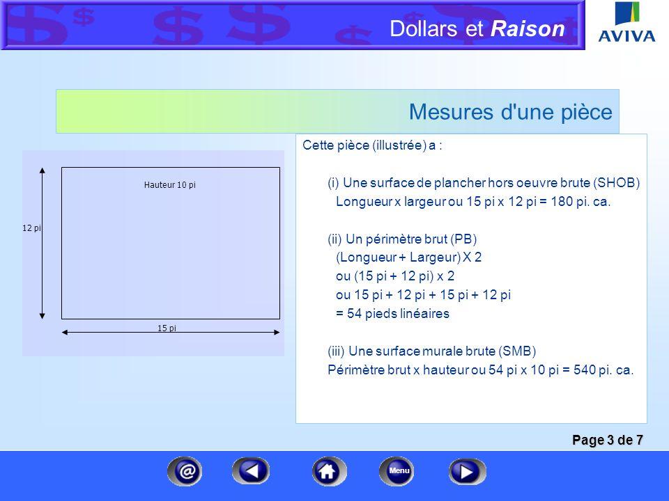 Dollars et Raison Menu Mesures d'une pièce Avec ces mesures, vous pourrez calculer : (i) l'aire brute Hauteur 10 pi 15 pi 12 pi (ii) le périmètre brut