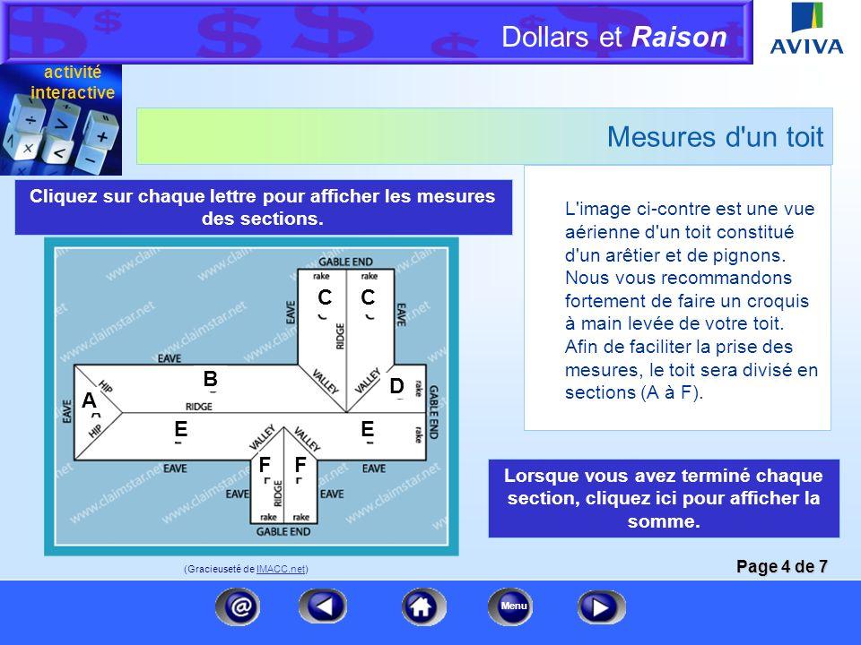 Dollars et Raison Menu Mesures d'une pièce Cette pièce (illustrée) a : (i) Une surface de plancher hors oeuvre brute (SHOB) Longueur x largeur ou 15 p
