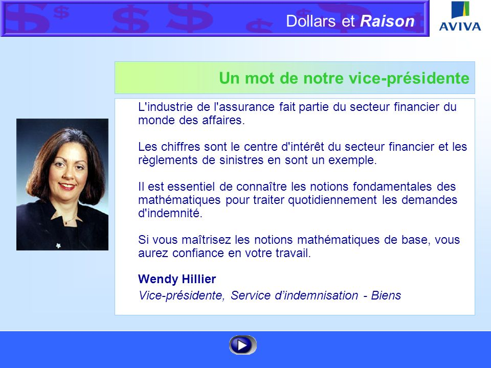 Dollars et Raison Menu Un mot de notre vice-présidente L industrie de l assurance fait partie du secteur financier du monde des affaires.