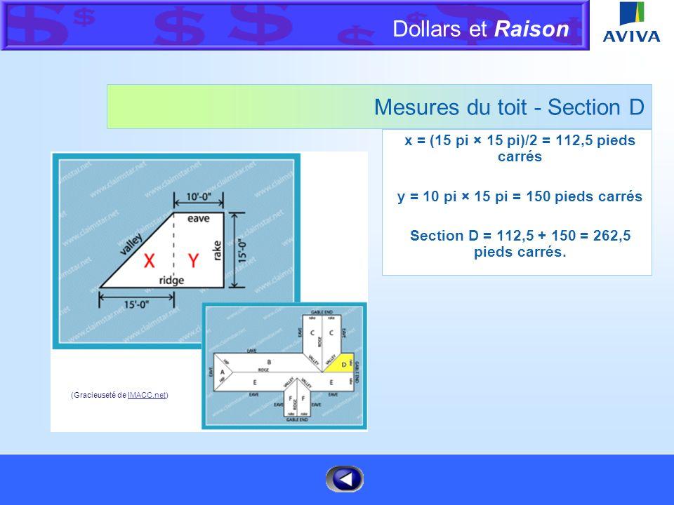 Dollars et Raison Menu Mesures du toit - Section C Encore une fois, nous avons une section dont les côtés sont symétriques. Alors, divisons-la en sous