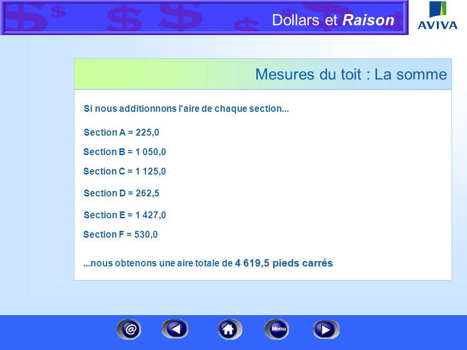 Dollars et Raison Menu Mesures du toit - Section F Cette section est une version réduite de la section C, alors nous utiliserons la même méthode de ca