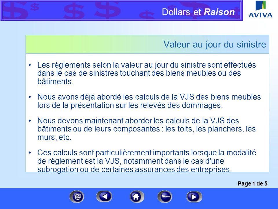 Dollars et Raison Menu Cliquez sur une catégorie pour en savoir plus Autres calculs Frais de subsistance supplémentaires Valeur à neuf Valeur au jour