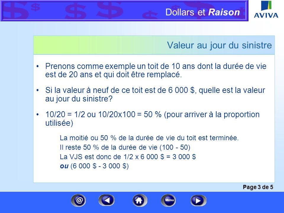 Dollars et Raison Menu Valeur au jour du sinistre Calcul de la VJS des bâtiments Les facteurs à prendre en compte sont les suivants : 1) La durée de v