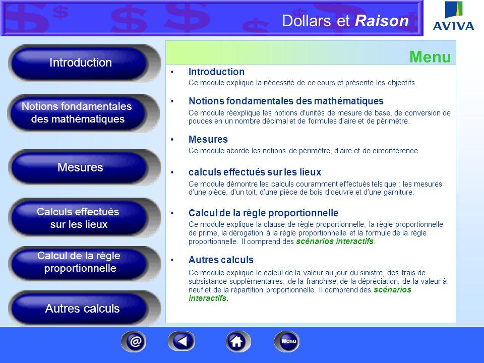 Dollars et Raison Menu Introduction Ce module explique la nécessité de ce cours et présente les objectifs.