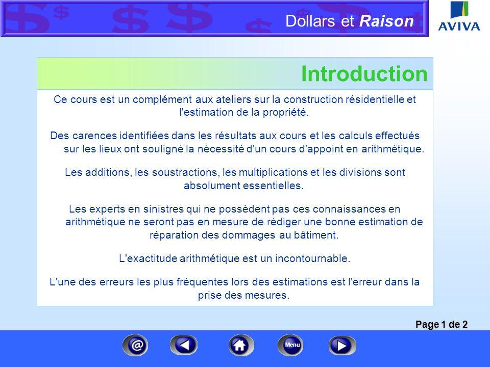 Dollars et Raison Menu Introduction Ce module explique la nécessité de ce cours et présente les objectifs. Notions fondamentales des mathématiques Ce