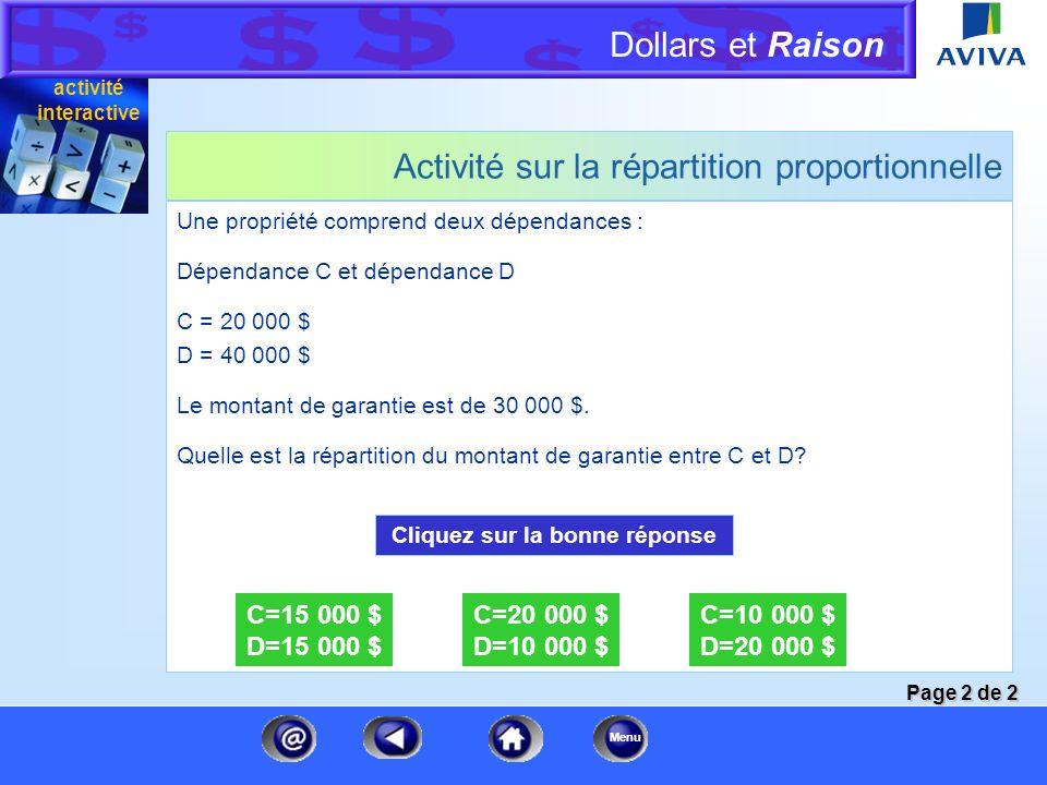 Dollars et Raison Menu Répartition proportionnelle Supposons qu'il y ait deux dépendances sur une propriété. La valeur de la dépendance A est de 20 00