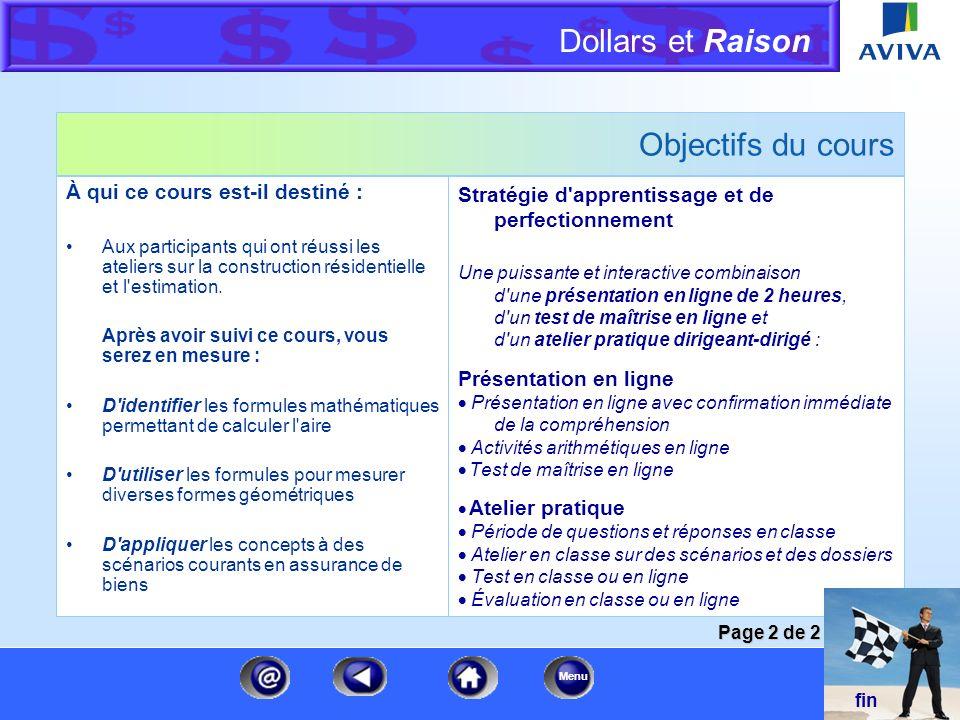 Dollars et Raison Menu Introduction Ce cours est un complément aux ateliers sur la construction résidentielle et l'estimation de la propriété. Des car