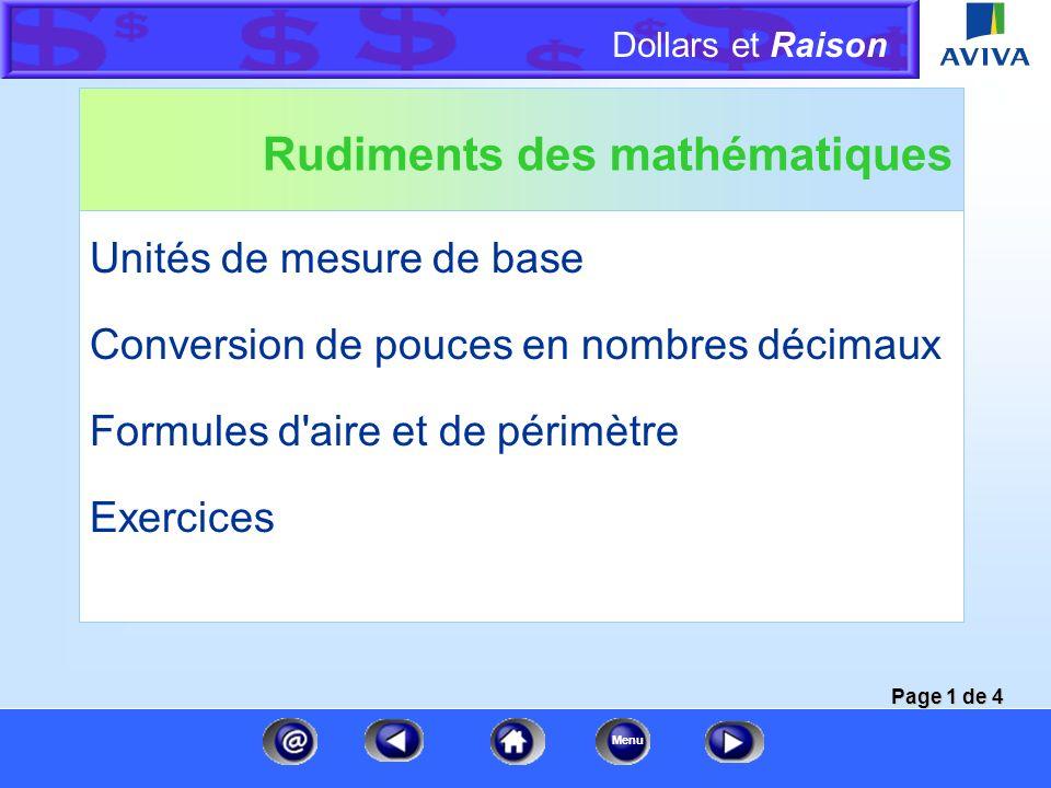 Dollars et Raison Menu Rudiments des mathématiques Unités de mesure de base Conversion de pouces en nombres décimaux Formules d aire et de périmètre Exercices Page 1 de 4