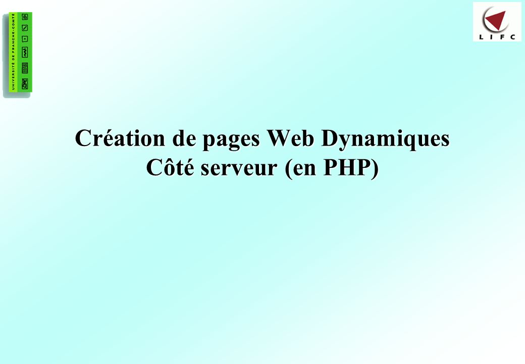 1 Création de pages Web Dynamiques Côté serveur (en PHP)