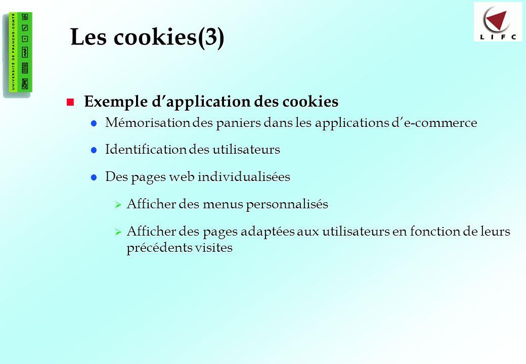 110 Les cookies(3) Exemple dapplication des cookies Exemple dapplication des cookies Mémorisation des paniers dans les applications de-commerce Mémori