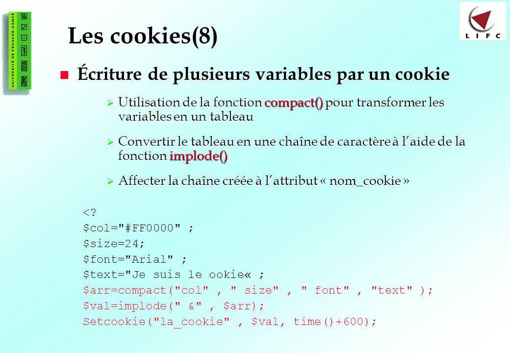 115 Les cookies(8) Écriture de plusieurs variables par un cookie Écriture de plusieurs variables par un cookie Utilisation de la fonction compact() po