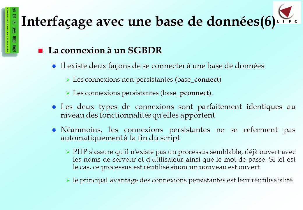 125 Interfaçage avec une base de données(6) La connexion à un SGBDR La connexion à un SGBDR Il existe deux façons de se connecter à une base de donnée