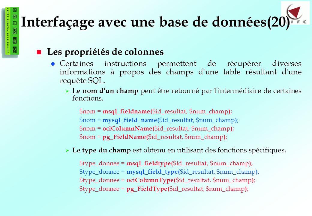 139 Interfaçage avec une base de données(20) Les propriétés de colonnes Les propriétés de colonnes Certaines instructions permettent de récupérer dive