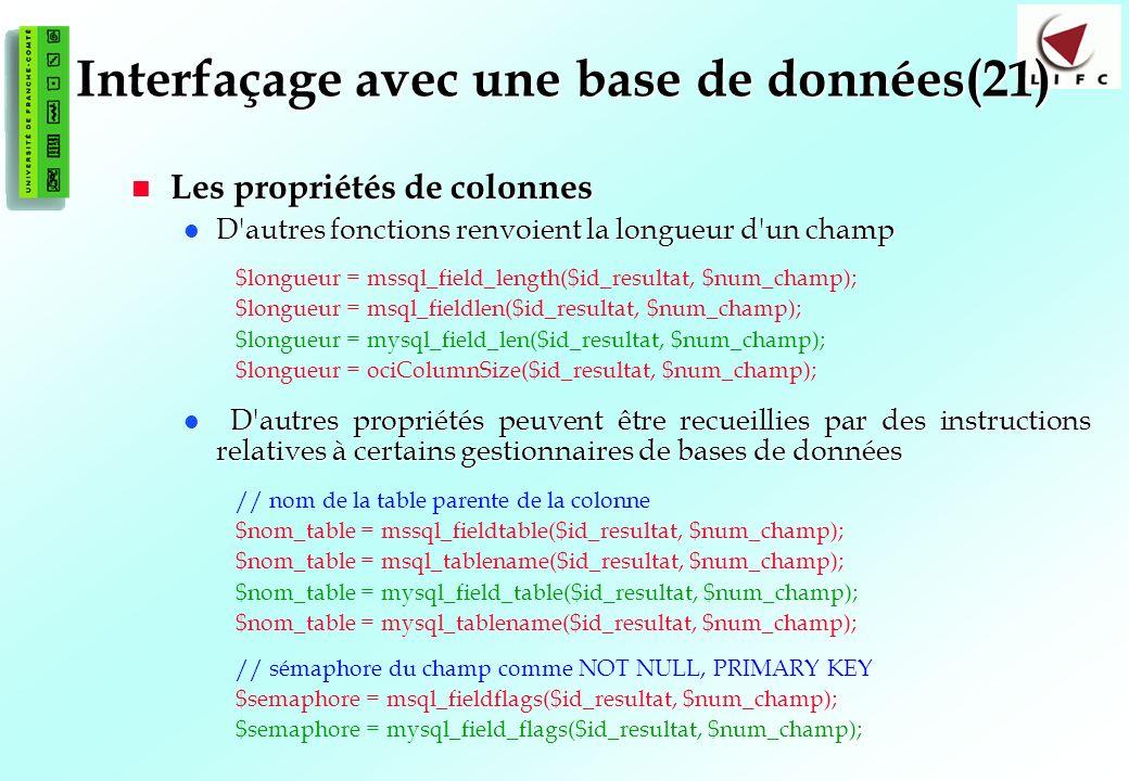 140 Interfaçage avec une base de données(21) Les propriétés de colonnes Les propriétés de colonnes D'autres fonctions renvoient la longueur d'un champ