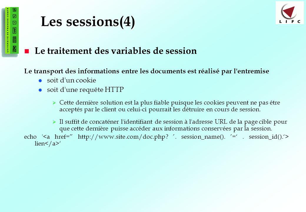 174 Les sessions(4) Le traitement des variables de session Le transport des informations entre les documents est réalisé par l'entremise soit d'un coo