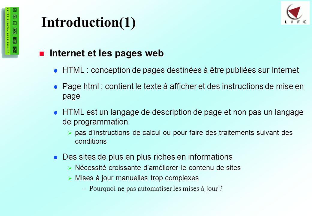2 Introduction(1) Internet et les pages web Internet et les pages web HTML : conception de pages destinées à être publiées sur Internet HTML : concept