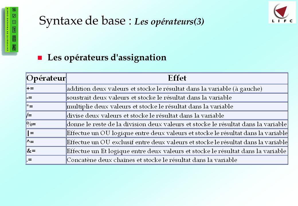 33 Syntaxe de base : Syntaxe de base : Les opérateurs(3) Les opérateurs d'assignation