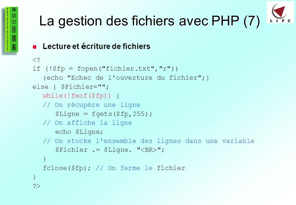 77 La gestion des fichiers avec PHP (7) Lecture et é criture de fichiers <.