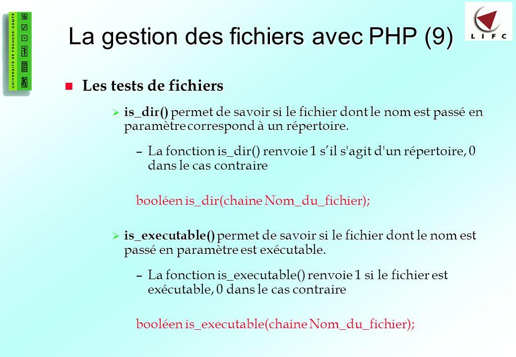 79 La gestion des fichiers avec PHP (9) Les tests de fichiers Les tests de fichiers is_dir() permet de savoir si le fichier dont le nom est passé en paramètre correspond à un répertoire.
