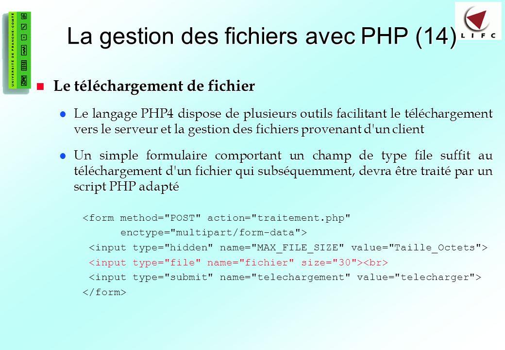 84 La gestion des fichiers avec PHP (14) Le téléchargement de fichier Le téléchargement de fichier Le langage PHP4 dispose de plusieurs outils facilitant le téléchargement vers le serveur et la gestion des fichiers provenant d un client Le langage PHP4 dispose de plusieurs outils facilitant le téléchargement vers le serveur et la gestion des fichiers provenant d un client Un simple formulaire comportant un champ de type file suffit au téléchargement d un fichier qui subséquemment, devra être traité par un script PHP adapté Un simple formulaire comportant un champ de type file suffit au téléchargement d un fichier qui subséquemment, devra être traité par un script PHP adapté <form method= POST action= traitement.php enctype= multipart/form-data >