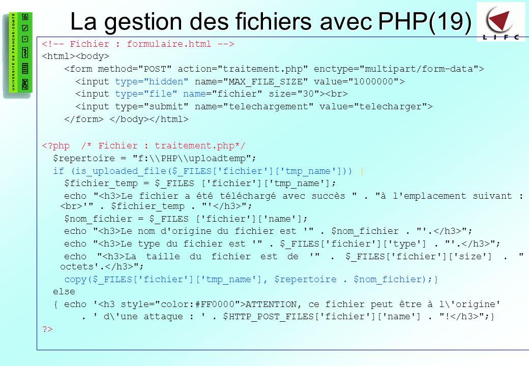 89 La gestion des fichiers avec PHP(19) <?php /* Fichier : traitement.php*/ $repertoire = f:\\PHP\\uploadtemp ; if (is_uploaded_file($_FILES[ fichier ][ tmp_name ])) { $fichier_temp = $_FILES [ fichier ][ tmp_name ]; echo Le fichier a été téléchargé avec succès .