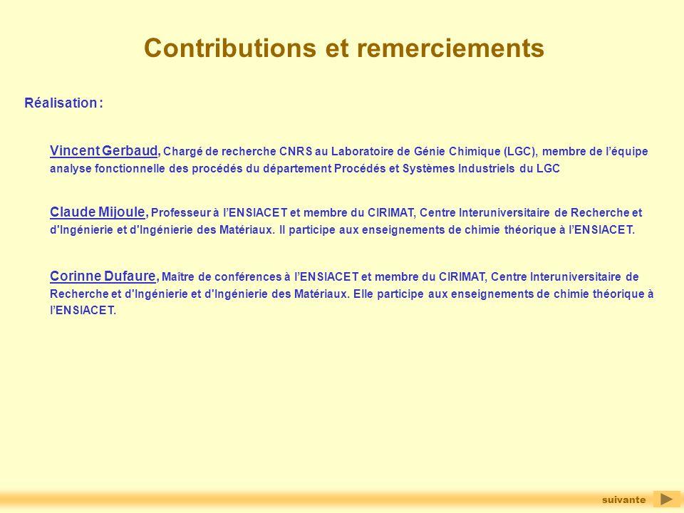 Contributions et remerciements suivante Réalisation : Vincent Gerbaud, Chargé de recherche CNRS au Laboratoire de Génie Chimique (LGC), membre de léqu