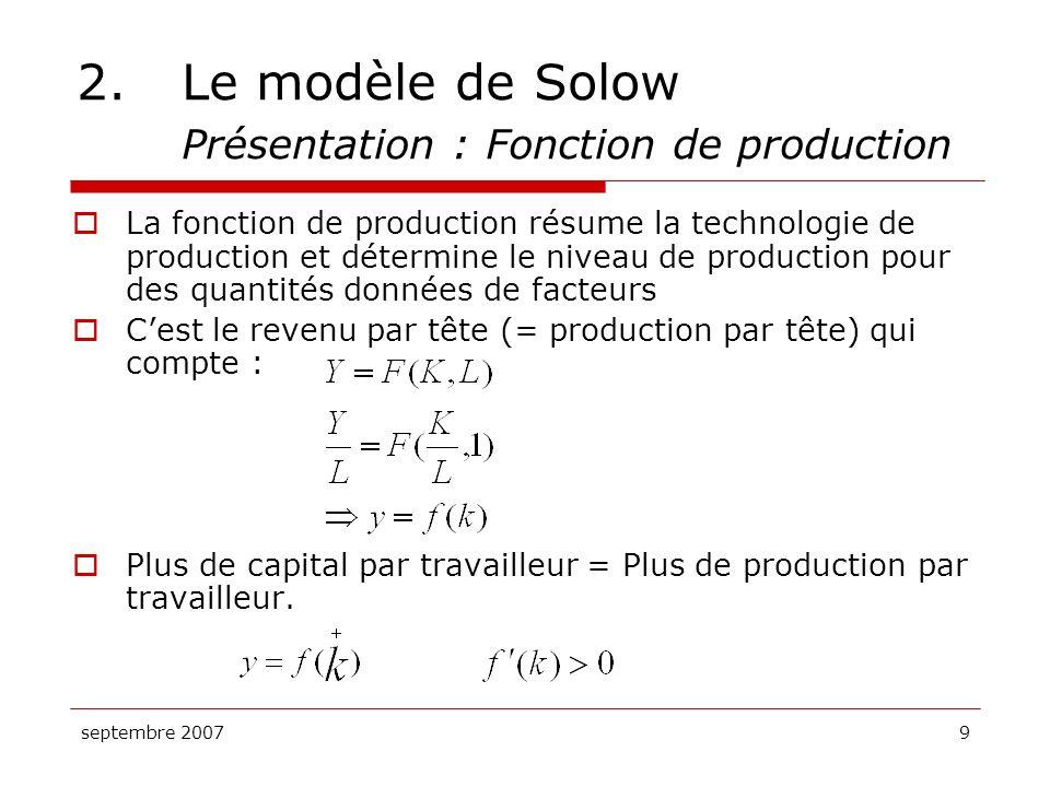 septembre 200760 4.Un mod è le de base Fonction de Production : Y = A K o ù A repr é sente le nombre d unit é s produites par unit é de capital (A est exog è ne & constant) Diff é rence avec le mod è le de Solow: PMK est constante, d é crossante chez Solow Investissement: s Y D é pr é ciation: K Equation d é volution du capital: K = s Y K
