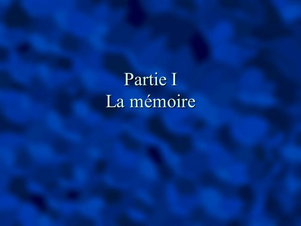 Partie I La mémoire