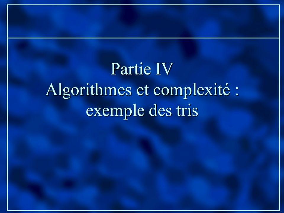 Partie IV Algorithmes et complexité : exemple des tris