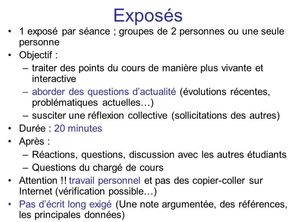 Exposés 1 exposé par séance ; groupes de 2 personnes ou une seule personne Objectif : –traiter des points du cours de manière plus vivante et interact