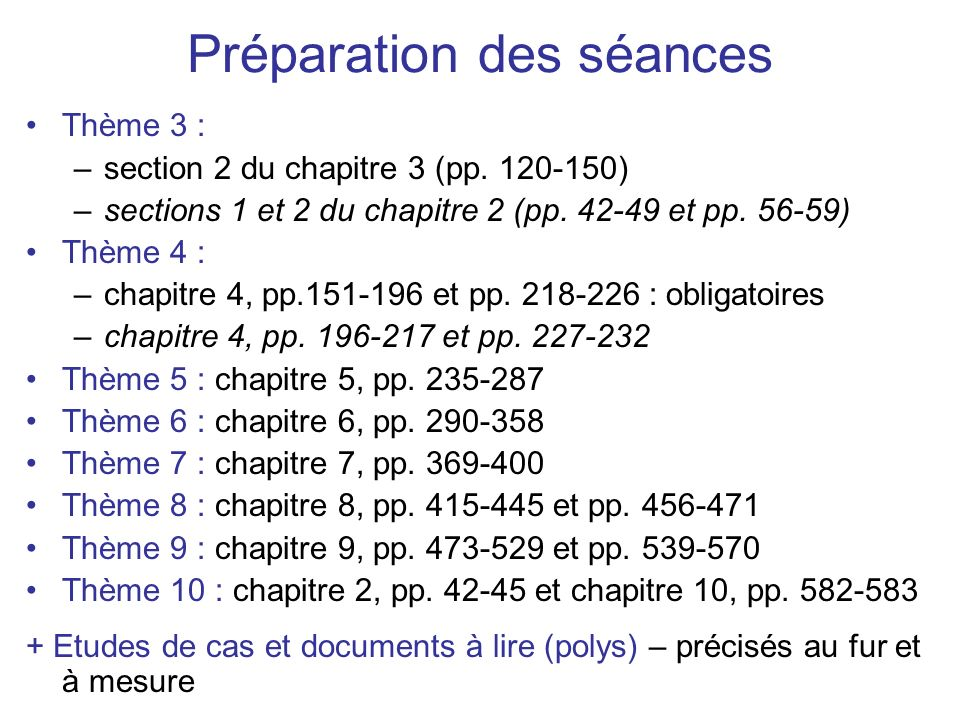 Préparation des séances Thème 3 : –section 2 du chapitre 3 (pp. 120-150) –sections 1 et 2 du chapitre 2 (pp. 42-49 et pp. 56-59) Thème 4 : –chapitre 4