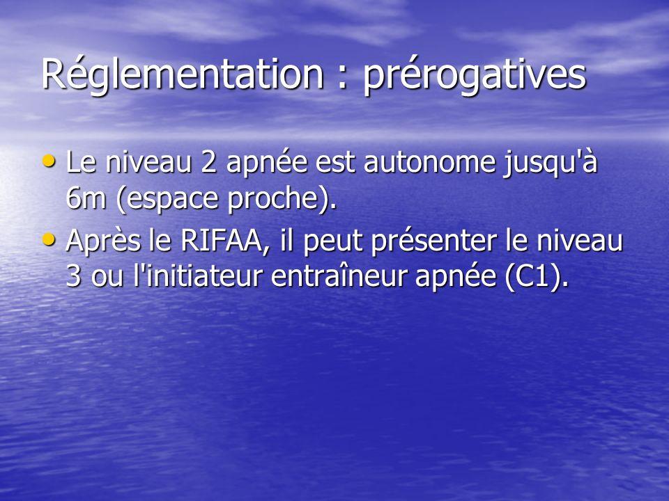 Réglementation : prérogatives Le niveau 2 apnée est autonome jusqu'à 6m (espace proche). Le niveau 2 apnée est autonome jusqu'à 6m (espace proche). Ap