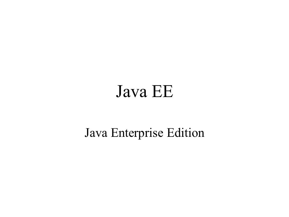 Java EE Java Enterprise Edition