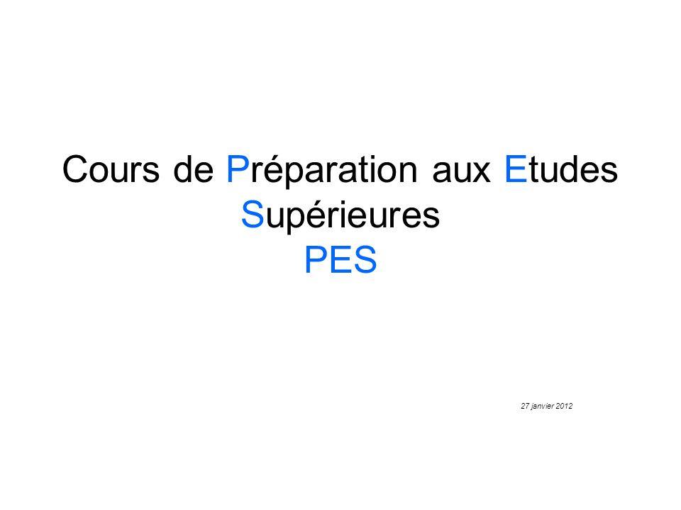 Cours de Préparation aux Etudes Supérieures PES 27 janvier 2012