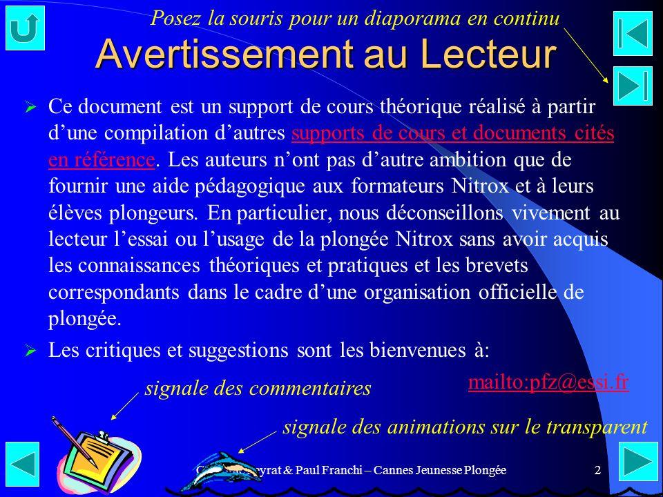 25/04/00Claudine Peyrat & Paul Franchi – Cannes Jeunesse Plongée2 Avertissement au Lecteur Ce document est un support de cours théorique réalisé à par