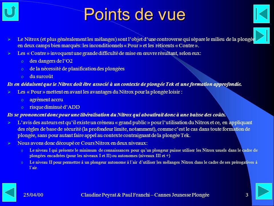 25/04/00Claudine Peyrat & Paul Franchi – Cannes Jeunesse Plongée3 Points de vue Le Nitrox (et plus généralement les mélanges) sont lobjet dune controv