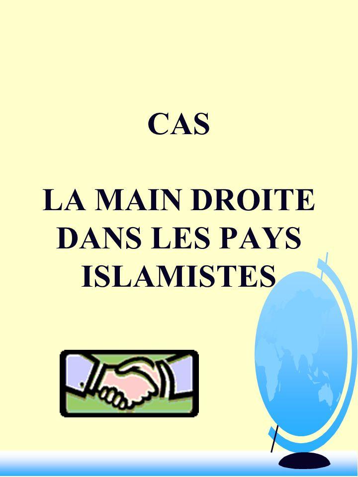 CAS LA MAIN DROITE DANS LES PAYS ISLAMISTES